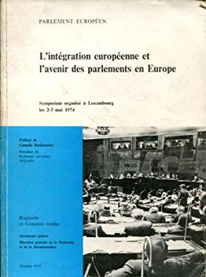 SYMPOSIUM SUR L'INTEGRATION SUROPEENNE ET L'AVENIR DES PARLEMENTS EN EUROPE.