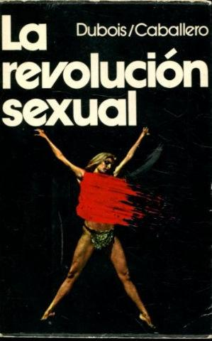 LA REVOLUCION SEXUAL.: DUBOIS/CABALLERO.