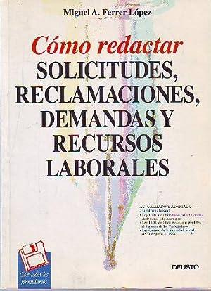 COMO REDACTAR SOLICITUDES, RECLAMACIONES, DEMANDAS Y RECURSOS LABORALES + DISQUETE.: FERRER LOPEZ, ...