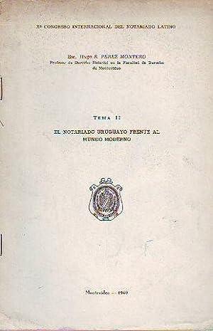 EL NOTARIADO URUGUAYO FRENTE AL MUNDO MODERNO.: PEREZ MONTERO, Hugo R.
