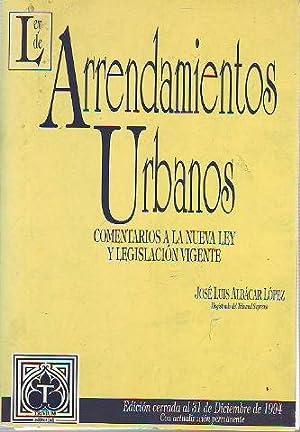 LEY DE ARRENDAMIENTOS URBANOS. COMENTARIOS A LA: ALBACAR LOPEZ, Jose