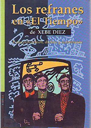 LOS REFRANES EN EL TIEMPO DE XEBE: DIEZ, Xebe.