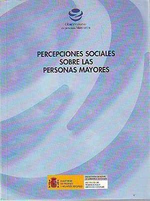 PERCEPCIONES SOCIALES SOBRE LAS PERSONAS MAYORES.: SANTAMARIA Critina (et alii).