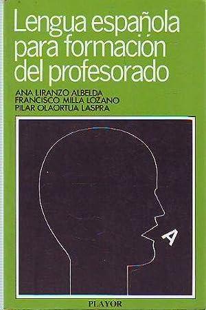 LENGUA ESPAÑOLA PARA FORMACION DEL PROFESORADO.: IRANZO ALBELDA/MILLA LOZANO/OLAORTUA LASPRA...