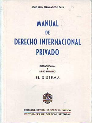MANUAL DE DERECHO INTERNACIONAL PRIVADO. INTRODUCCION Y: FERNANDEZ-FLOREZ, Jose Luis.