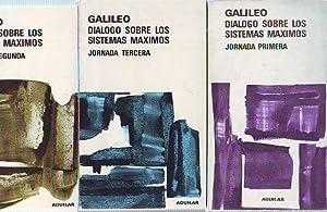 DIALOGO SOBRE LOS SISTEMAS MAXIMOS. JORNADA PRIMERA, SEGUNDA, TERCRA (3 TOMOS).: GALILEO GALILEI.