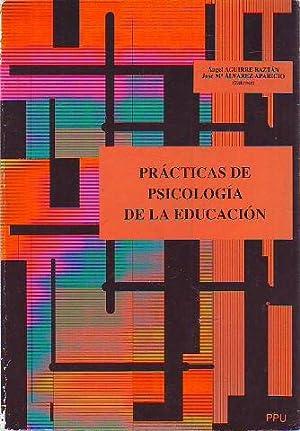 PRACTICAS DE PSICOLOGIA DE LA EDUCACION.: AGUIRRE BAZTAN/ALVAREZ APARICIO,