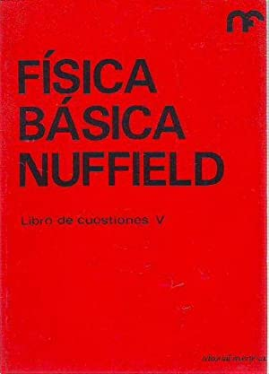 FISICA BASICA NUFFIELD. LIBRO DE CUESTIONES V.: NUFFIELD FOUNDATION.