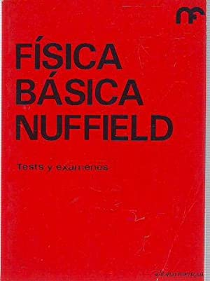 FISICA BASICA NUFFIELD. TESTS Y EXAMENES.: NUFFIELD FOUNDATION.