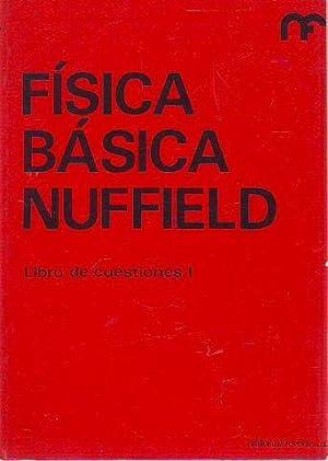 FISICA BASICA NUFFIELD. LIBRO DE CUESTIONES I.: NUFFIELD FOUNDATION.