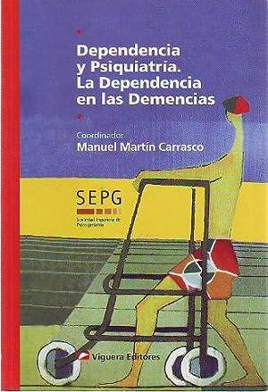 DEPENDENCIA Y PSIQUIATRIA. LA DEPENDENCIA EN LAS: MARTIN CARRASCO Manuel.