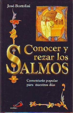 CONOCER Y REZAR LOS SALMOS. COMENTARIO POPULAR PARA NUESTROS DIAS.: BARTOLINI, Jose.