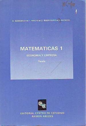 MATEMATICAS 1. ECONOMIA Y EMPRESA. TEORIA.: SAMAMED/PRIETO/RODRIGUEZ/ALCAIDE, O./E./J./A.