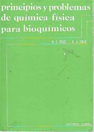 PRINCIPIOS Y PROBLEMAS DE QUIMICA-FISICA PARA BIOQUIMICOS.: PRICE/DWEK, N.C./R.A.