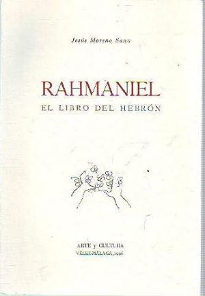 RAHMANIEL. EL LIBRO DEL HEBRON.: MORENO SAEZ, Jesus.