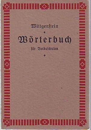WORTERBUCH FUR VOLKSSCHULEN. MIT EINER EINFUHRUNG HERAUSGEGEBEN: WITTGENSTEIN, Ludwig.