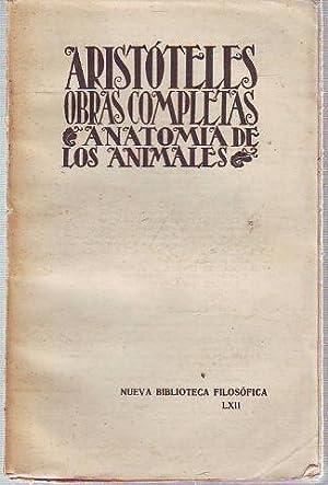 OBRAS COMPLETAS. ANATOMIA DE LOS ANIMALES.: ARISTOTELES,