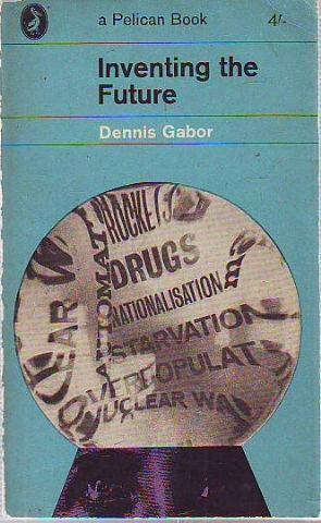 INVENTING THE FUTURE.: GABOR, Dennis.