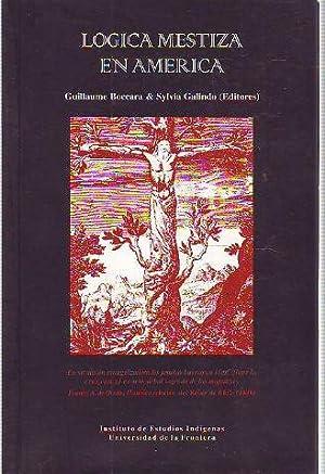 LOGICA MESTIZA EN AMERICA.: BOCCARA/GALINDO, Guillaume/Sylvia (Eds.)