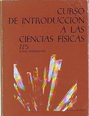 CURSO DE INTRODUCCION A LAS CIENCIAS FISICAS.