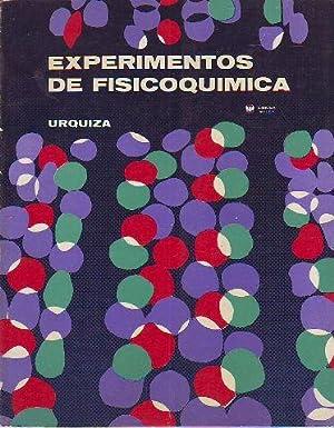 EXPERIMENTOS DE FISICOQUIMICA.: URQUIZA, Manuel.