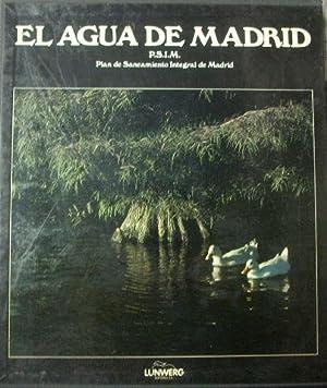 EL AGUA DE MADRID. PSIM, PLAN DE SANEAMIENTO INTEGRAL DE MADRID.: VV.AA.