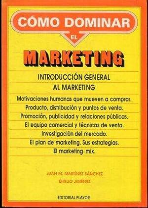 COMO DOMINAR EL MARKETING. INTRODUCCION GENERAL AL: MARTINEZ SANCHEZ/ JIMENEZ