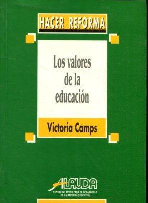 HACER REFORMA. LOS VALORES DE LA EDUCACION.: CAMPS, Victoria.