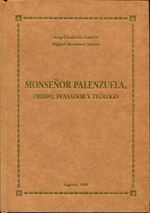 MONSEÑOR PALENZUELA, OBISPO, PENSADOR Y TEOLOGO.: GALINDO GARCIA/ MARTINEZ ANTON, Angel/ ...