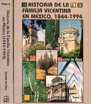 HISTORIA DE LA FAMILIA VICENTINA EN MEXICO, 1844-1994. (2 TOMOS).: DIOS, Vicente de.