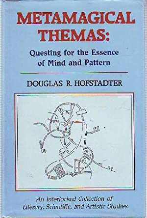 METAMAGICAL THEMAS: QUESTING FOR THE ESSENCE OF MIND AND PATTERN.