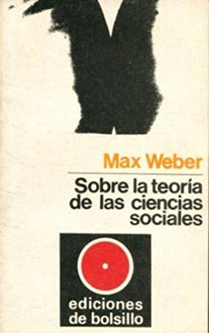 SOBRE LA TEORIA DE LAS CIENCIAS SOCIALES.: WEBER, Max.