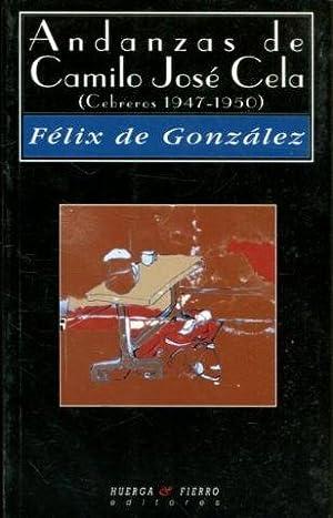 ANDANZAS DE CAMILO JOSE CELA.: GONZALEZ, Feliz de.