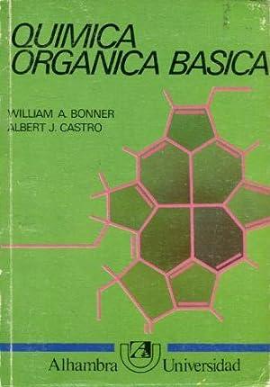 QUIMICA ORGANICA BASICA.: BONNER/ CASTRO, William