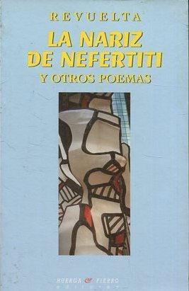 LA NARIZ DE NEFERTITI Y OTROS POEMAS.: REVUELTA.