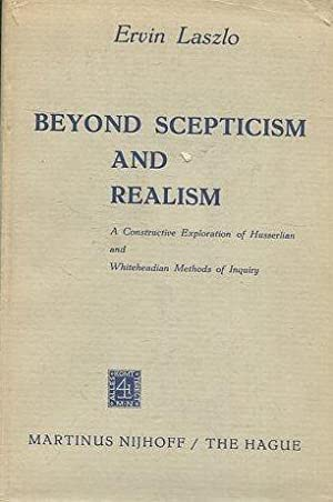 BEYOND SCEPTICISM AND REALISM.