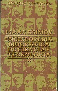 ENCICLOPEDIA BIOGRAFICA DE CIENCIA Y TECNOLOGIA 3.: ASIMOV, Isaac.