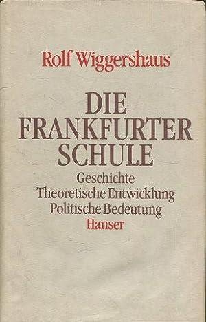 Die Frankfurter Schule : Geschichte, theoretische Entwicklung,: WIGGERSHAUS, Rolf.