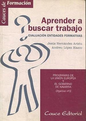 APRENDER A BUSCAR TRABAJO. EVALUACION ENTIDADES FORMATIVAS.: HERNANDEZ ARISTU/ LOPEZ