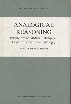 Analogical Reasoning. Perspectives of Artificial Intelligence, Cognitive Science and Philosophy.