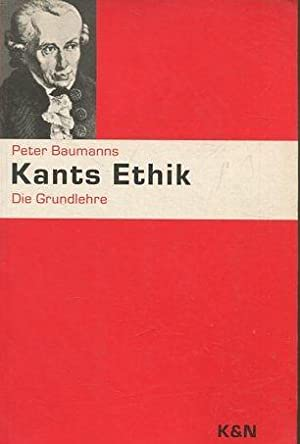 KANTS ETHIK.: BAUMANNS, Peter.
