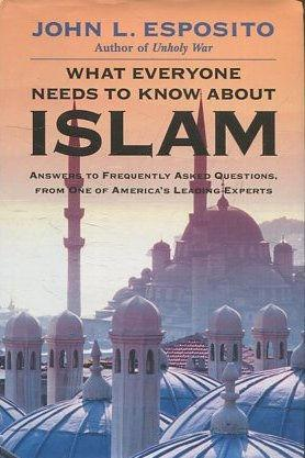 WHAT EVERYONE NEEDS TO KNOW ABOUT ISLAM.