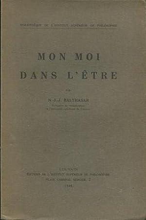 MON MOI DANS L'ETRE.: BALTHASAR, N.J.J.