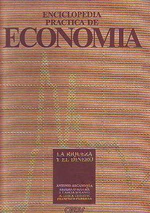 ENCICLOPEDIA PRACTICA DE ECONOMIA. TOMO I: LA RIQUEZA Y EL DINERO.