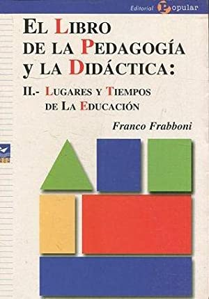 EL LIBRO DE LA PEDAGOGIA Y LA: FRABBONI, Franco.