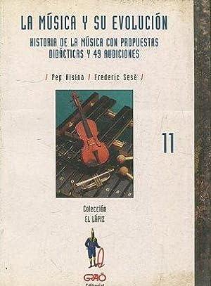 LA MUSICA Y SU EVOLUCION. HISTORIA DE: ALSINA/ SESE, Pep/