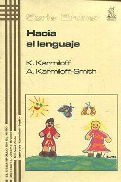HACIA EL LENGUAJE.: KARMILOFF/ KARMILOFF-SMITH, K./A.