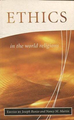 ETHICS IN THE WORLD RELIGIONS.
