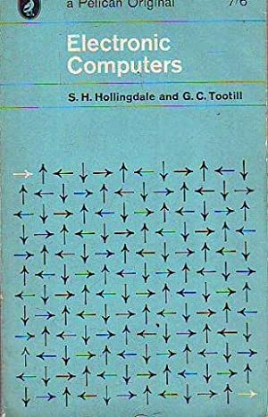 ELECTRONIC COMPUTERS.: HOLLINGDALE/TOOTILL S.H./G.C.