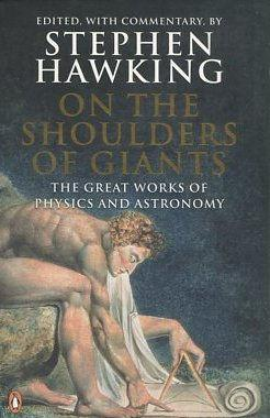 On the Shoulders of Giants: The Great Works of Physics and Astronomy.